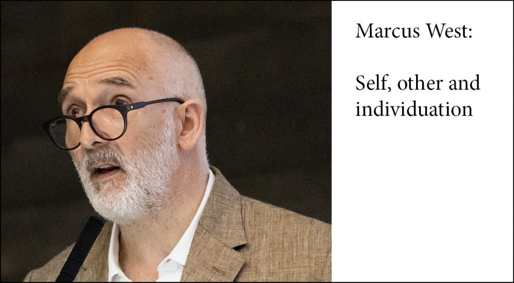 Marcus West: Self, other and individuation